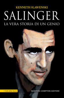 Salinger. La vera storia di un genio - Kenneth Slawenski - copertina