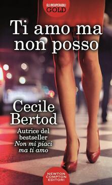 Ti amo ma non posso - Cecile Bertod - copertina