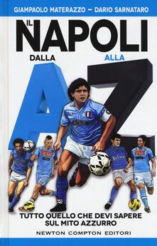 Il Napoli dalla A alla Z. Tutto quello che devi sapere sul mito azzurro  - Giampaolo Materazzo,Dario Sarnataro - copertina