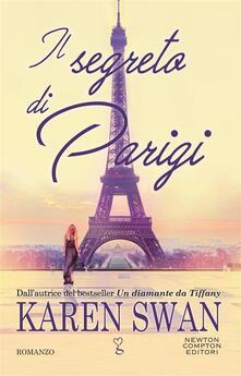 Il segreto di Parigi - Karen Swan,Sara Galli,Cecilia Pasquini - ebook