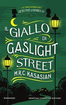 Il giallo di Gaslight street. Le indagini dei detective di Gower St - Marta Lanfranco,Clara Ricci,M.R.C. Kasasian - ebook