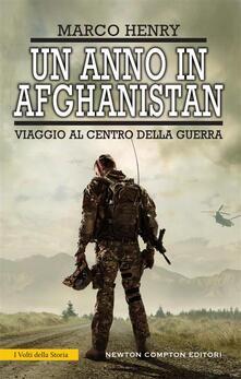 Un anno in Afghanistan. Viaggio al centro della guerra - Marco Henry - ebook