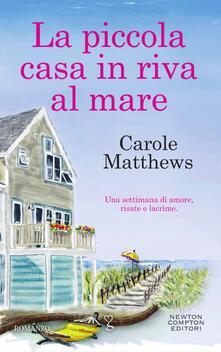 La piccola casa in riva al mare - Carole Matthews,Anna Ricci - ebook