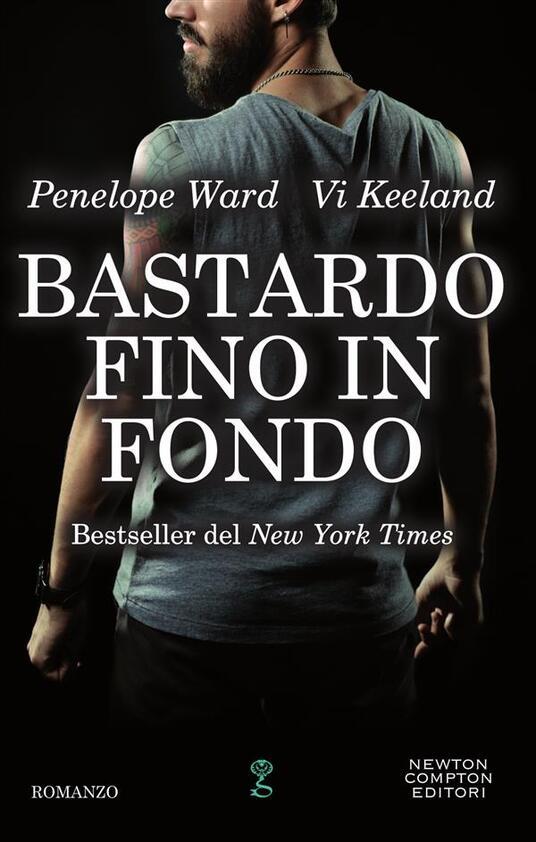 Bastardo fino in fondo - Vi Keeland,Penelope Ward,Brunella Palattella - ebook