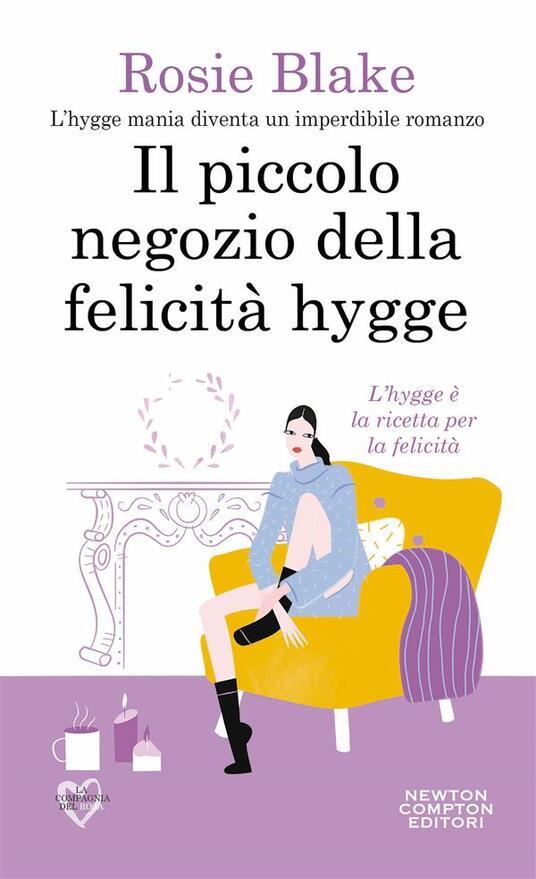 Il piccolo negozio della felicità hygge - Rosie Blake,Carla De Pascale - ebook