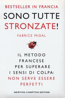 Sono tutte stronzate! Il metodo francese per superare il senso di colpa - Fabrice Midal - copertina