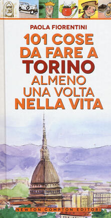 Camfeed.it 101 cose da fare a Torino almeno una volta nella vita Image