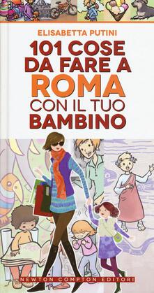 101 cose da fare a Roma con il tuo bambino - Elisabetta Putini - copertina