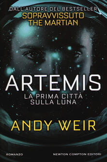 Artemis. La prima città sulla luna - Andy Weir - copertina