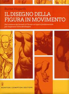 Il disegno della figura in movimento. Ediz. illustrata - Burne Hogarth - copertina
