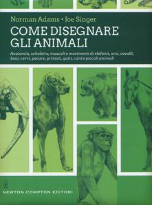 Come disegnare gli animali. Ediz. illustrata - Norman Adams,Joe Singer - copertina
