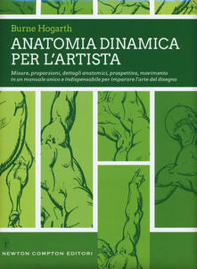 Anatomia dinamica per l'artista. Ediz. illustrata - Burne Hogarth - copertina