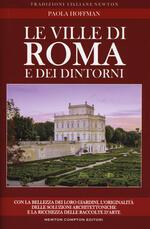 Le ville di Roma e dei dintorni. Storia, arte e curiosità