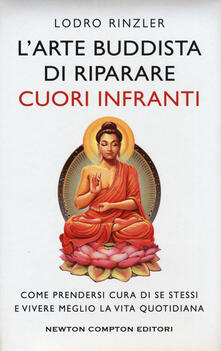 Voluntariadobaleares2014.es L' arte buddhista di riparare i cuori infranti. Come prendersi cura di se stessi e vivere meglio la vita quotidiana Image