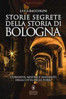 Equilibrifestival.it Storie segrete della storia di Bologna. Curiosità, misteri e aneddoti della città delle torri Image