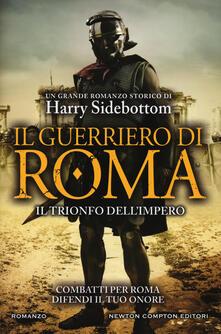 Camfeed.it Il guerriero di Roma. Il trionfo dell'impero Image