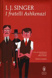 I fratelli Ashkenazi. Ediz. integrale - Israel J. Singer - copertina