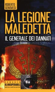 Il generale dei dannati. La legione maledetta - Roberto Genovesi - copertina