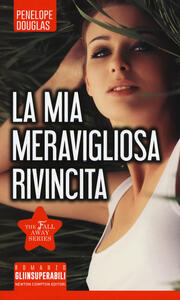 La mia meravigliosa rivincita. The Fall Away Series