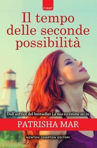 Il tempo delle seconde possibilità - Patrisha Mar - ebook