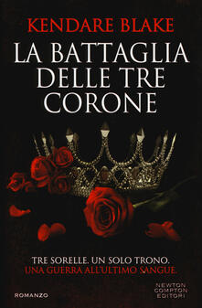 La battaglia delle tre corone - Kendare Blake - copertina