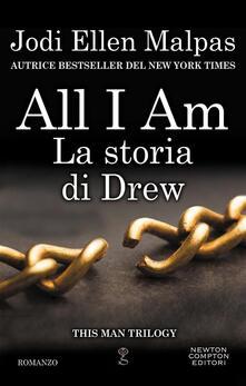 All I am. La storia di Drew - Jodi Ellen Malpas - ebook