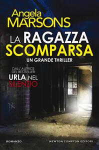 La ragazza scomparsa - Renata Moro,Angela Marsons,Erica Farsetti - ebook