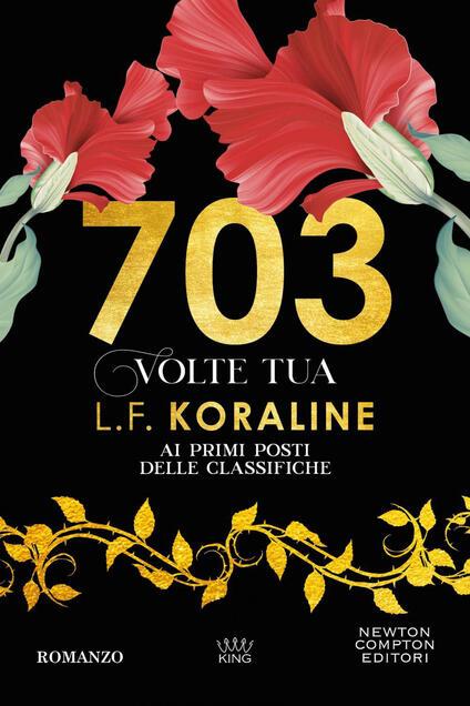 703 volte tua - L. F. Koraline - ebook
