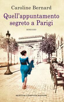 Quell'appuntamento segreto a Parigi - Serena Tardioli,Caroline Bernard - ebook