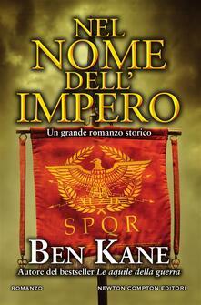 Nel nome dell'impero - Rosa Prencipe,Ben Kane - ebook