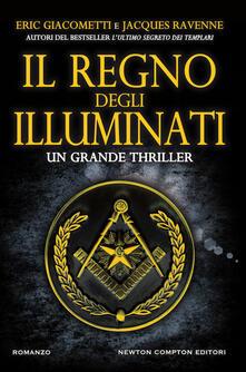 Il regno degli illuminati - Eric Giacometti,Jacques Ravenne,Sofia Buccaro,Francesca Tilli - ebook