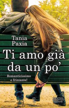 Ti amo già da un po' - Tania Paxia - ebook