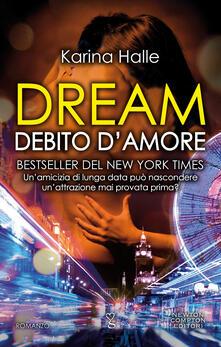 Dream. Debito d'amore - Karina Halle - ebook