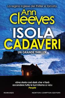 L' isola dei cadaveri - Ann Cleeves,Antonio David Alberto - ebook