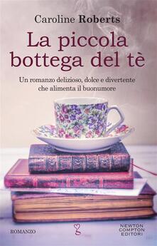 La piccola bottega del tè - Silvia Russo,Caroline Roberts - ebook