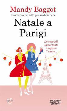 Natale a Parigi - Carla De Pascale,Elena Papaleo,Mandy Baggot - ebook
