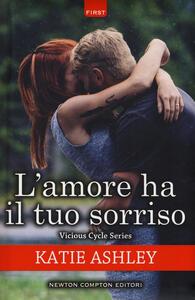 L' amore ha il tuo sorriso. Vicious cycle series