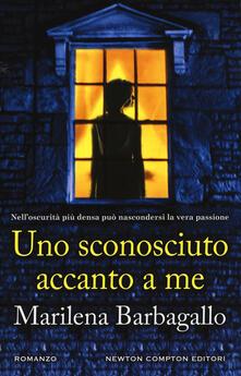 Uno sconosciuto accanto a me - Marilena Barbagallo - copertina