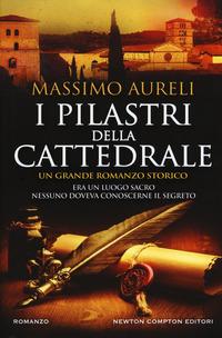 I I pilastri della cattedrale - Aureli Massimo - wuz.it