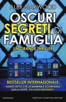 Oscuri segreti di famiglia - Alex Marwood - copertina