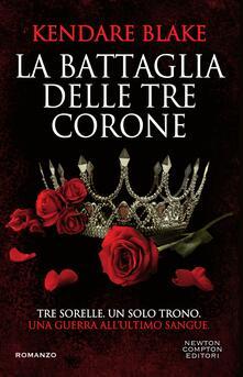 La battaglia delle tre corone - Kendare Blake,Marzio Petrolo - ebook