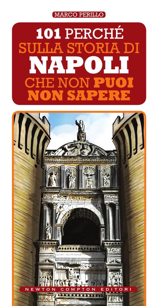 101 perché sulla storia di Napoli che non puoi non sapere - Marco Perillo - ebook