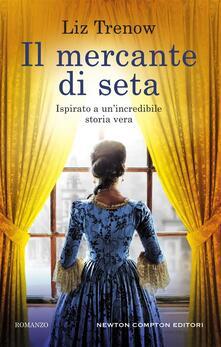Il mercante di seta - Liz Trenow,Anna Ricci - ebook