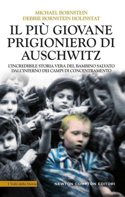 Il più giovane prigioniero di Auschwitz - Serena Tardioli,Debbie Bornstein Holinstat,Michael Bornstein - ebook