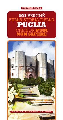 101 perché sulla storia della Puglia che non puoi non sapere - Stefania Mola - ebook