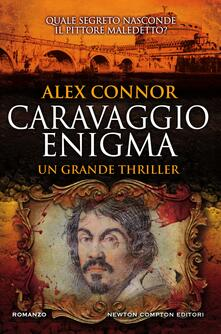 Caravaggio enigma - Tessa Bernardi,Alex Connor - ebook
