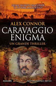 Caravaggio enigma - Alex Connor,Tessa Bernardi - ebook