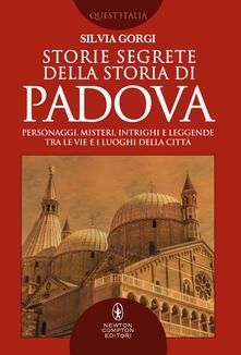 Storie segrete della storia di Padova - Silvia Gorgi - ebook