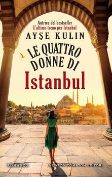Le quattro donne di Istanbul - Adriana Cicalese,Ayse Kulin - ebook