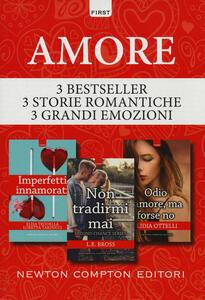 Amore: Imperfetti innamorati-Non tradirmi mai. Second chance series-Odio l'amore, ma forse no